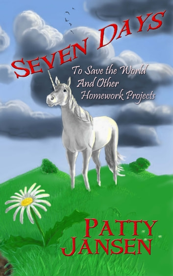 Seven Days To Save The World - And Other Homework Projects ebook by Patty Jansen