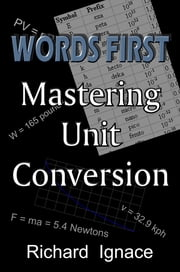 WORDS FIRST: Mastering Unit Conversion ebook by Kobo.Web.Store.Products.Fields.ContributorFieldViewModel