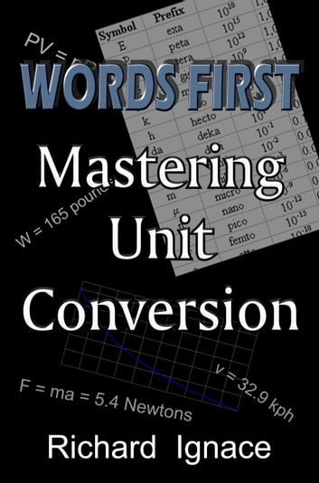 WORDS FIRST: Mastering Unit Conversion ebook by Richard Ignace