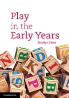 Play in the Early Years ebook by Marilyn Fleer
