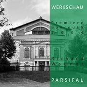Richard Wagner: Parsifal - Werkschau Bayreuth 2004 audiobook by