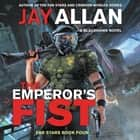 The Emperor's Fist - A Blackhawk Novel audiobook by Jay Allan, Jeffrey Kafer