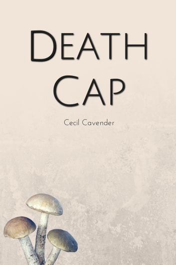 Death Cap ebook by Cecil Cavender
