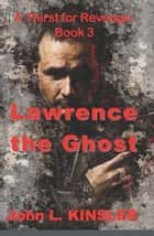 Lawrence the Ghost ebook by John L. Kinsler