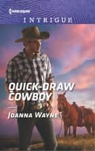 Quick-Draw Cowboy ebook door Joanna Wayne