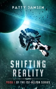Shifting Reality - A novel in the ISF-Allion universe ebook by Patty Jansen