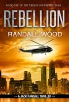 Rebellion - Jack Randall #5 ebook by Randall Wood