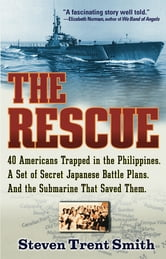 The Rescue - A True Story of Courage and Survival in World War II ebook by Steven Trent Smith