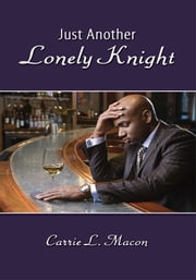 Just Another Lonely Knight ebook by Carrie L. Macon