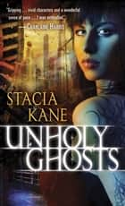 Unholy Ghosts ebook by Stacia Kane