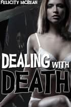 Dealing with Death ebook by Felicity McBean