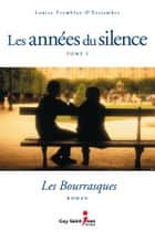 Les années du silence, tome 5 : Les bourrasques ebook by Louise Tremblay-D'Essiambre