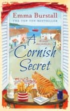 A Cornish Secret ebook by Emma Burstall