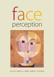 Face Perception ebook by Vicki Bruce,Andy Young