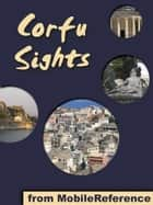 Corfu Sights: a travel guide to the top 15 attractions in Corfu island, Greece (Mobi Sights) ebook by MobileReference