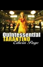 Quintessential Tarantino ebook by Edwin Page
