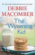 The Wyoming Kid ebook by Debbie Macomber