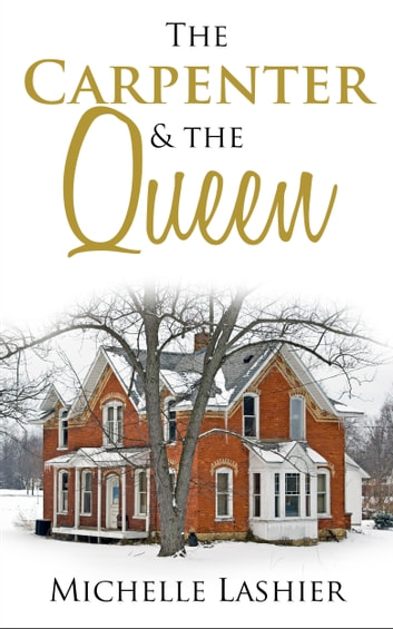 The Carpenter & the Queen ebook by Michelle Lashier