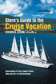 Stern's Guide to the Cruise Vacation - 2013 EDITION ebook by Steven B. Stern