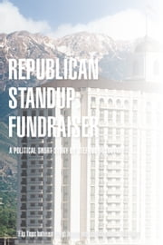 Republican Standup: Fundraiser (Story) ebook by Stefano Boscutti