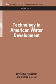 Technology in American Water Development ebook by Edward A. Ackerman,George O.G. Loff