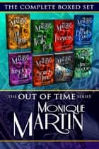 The Out of Time Series Ultimate Box Set - Books 1-8 eBook par Monique Martin