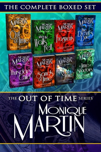 The Out of Time Series Ultimate Box Set - Books 1-8 ebook by Monique Martin