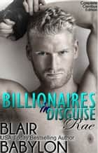 Billionaires in Disguise: Rae, Complete Omnibus Edition ebook by Blair Babylon
