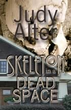 Skeleton in a Dead Space - Kelly O'Connell Mysteries, #1 ebook by Judy Alter
