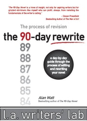 The 90-Day Rewrite - The Process of Revision ebook by Alan Watt