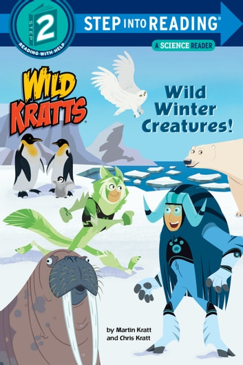 Wild Winter Creatures! (Wild Kratts) ebook by Chris Kratt,Martin Kratt