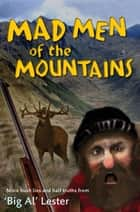 Mad Men of the Mountains ebook by Al Lester