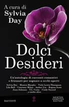 Dolci desideri ebook by AA.VV., Sylvia Day