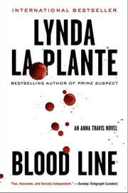 Blood Line - An Anna Travis Novel ebook by Lynda La Plante