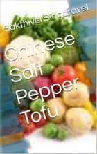 Chinese Salt Pepper Tofu ebook by Sakthivel Singaravel