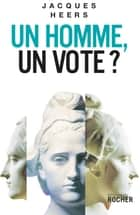 Un homme, un vote? ebook by Jacques Heers