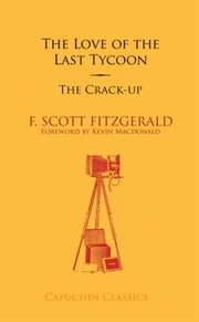 The Love of the Last Tycoon and The Crack-Up ebook by F Scott Fitzgerald,Robert McCrum