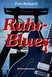 Ruhr-Blues - Kriminalroman ebook by Peter Reidegeld