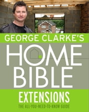 George Clarke's Home Bible: Extensions ebook by George Clarke