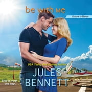 Be With Me audiobook by Jules Bennett
