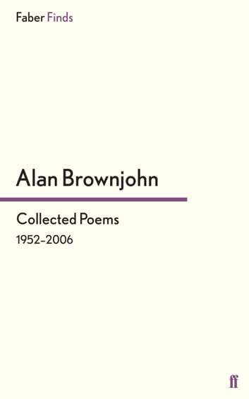 Collected Poems - 1952–2006 ebook by Alan Brownjohn