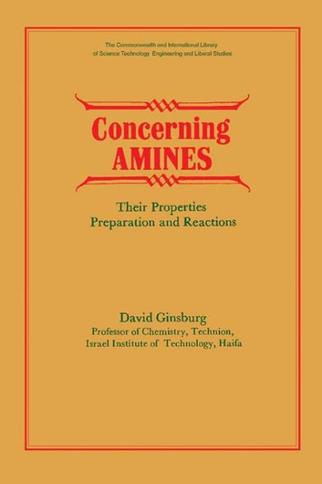 Concerning Amines - Their Properties, Preparation and Reactions ebook by David Ginsburg, MD