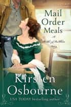 Mail Order Meals - Brides of Beckham, #32 ebook by Kirsten Osbourne