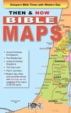 Then & Now Bible Maps ebook by Rose Publishing