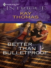 Better Than Bulletproof ebook by Kay Thomas