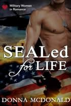 SEALed for Life ebook by Donna McDonald