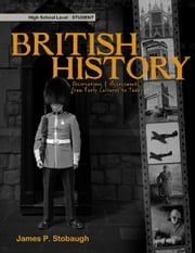 British History-Student - Observations & Assessments from Early Cultures to Today ebook by James P. Stobaugh