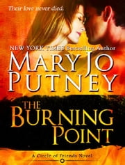 The Burning Point (Circle of Friends, Book 1) ebook by Mary Jo Putney