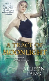 A Trace of Moonlight ebook by Allison Pang