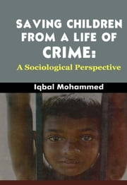 Saving Children From a Life of Crime ebook by Dr. Iqbal Mohammed